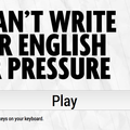Website of the day: You Can't Write Proper English Under Pressure