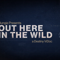 "Bungie shows off Destiny ViDoc ""Out Here in the Wild"" at Gamescom 2013"