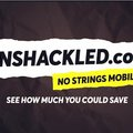 UNSHACKLED.com - No Strings Mobile, the guys who help you save big by splitting your phone and SIM contracts