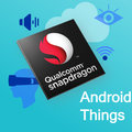 Qualcomm Snapdragon makes your Android Things devices more powerful, better connected