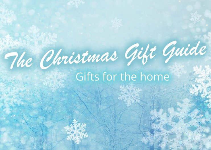 The Christmas Gift Guide: Gifts for the home