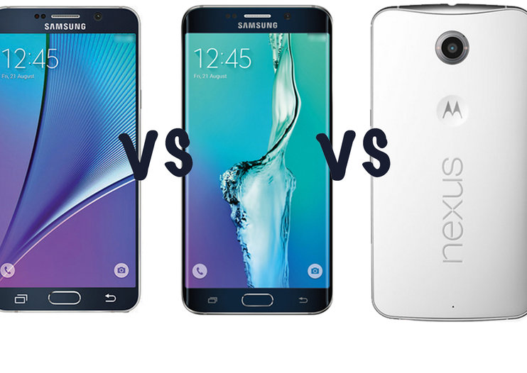 Samsung Galaxy S6 edge Plus vs Galaxy Note 5 vs Google Nexus 6: What's the difference?
