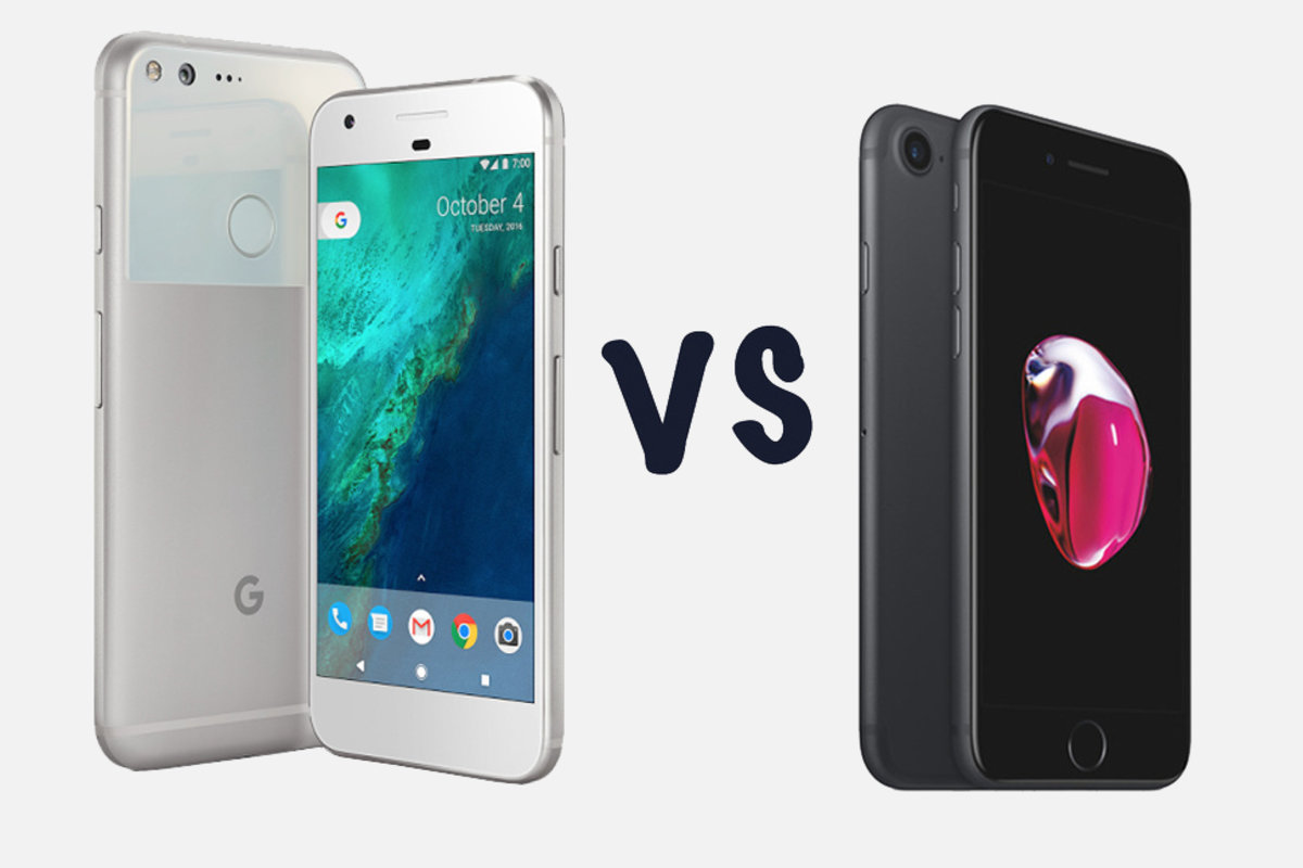 Google Pixel Vs Apple IPhone 7 Which Should You Choose
