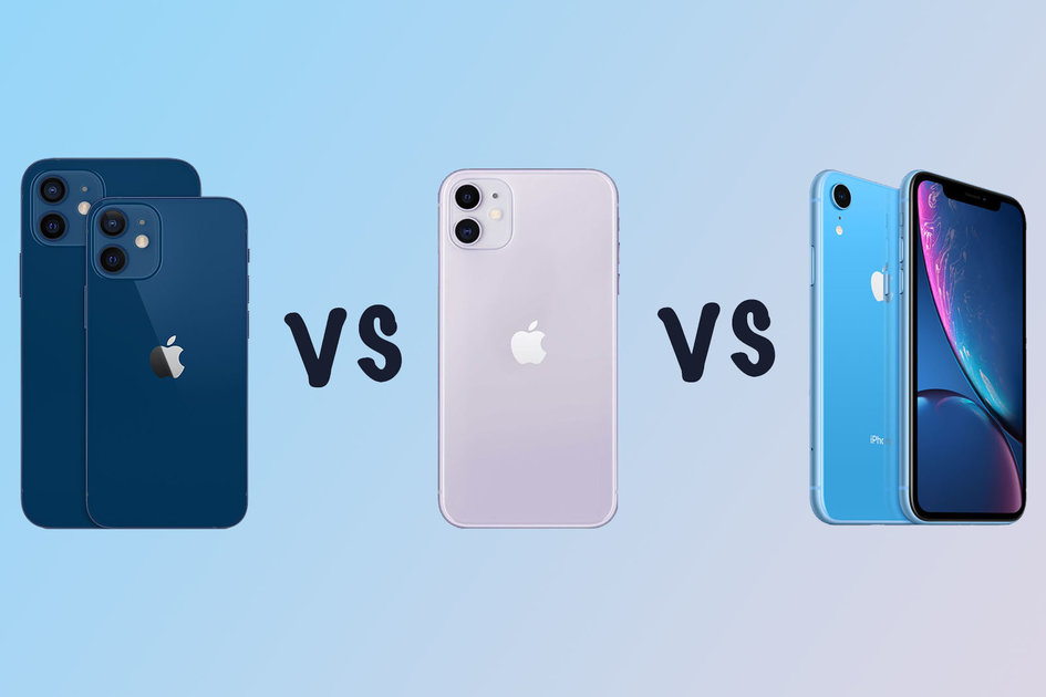 Apple iPhone 12 vs iPhone 11 vs iPhone XR comparability