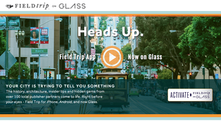 field trip for google glass arrives providing heads up hands free virtual tours image 2
