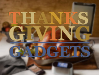 How to cook and celebrate on Thanksgiving the gadget way