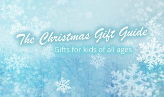 The Christmas Gift Guide: Gifts for kids of all ages