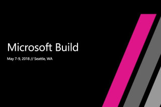 Microsoft Build 2018: All the announcements that matter