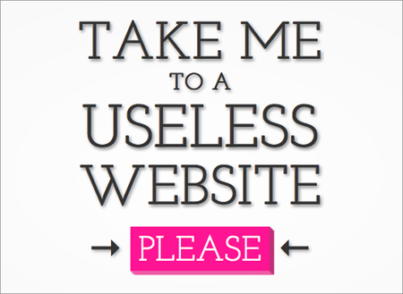 WEBSITE OF THE DAY: The Useless Web