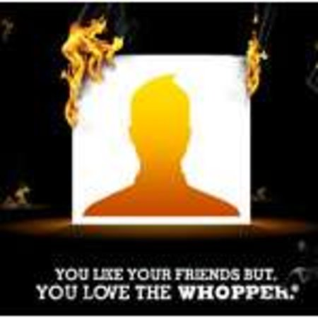 Burger King: Cull ten Facebook friends and get a Whopper